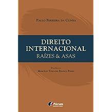 Direito Internacional Raízes & Asas