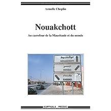 Nouakchott: Au Carrefour de la Mauritanie et du Monde