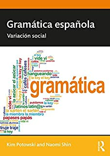 Gramática española: Variación social (Routledge Introductions to Spanish Language Anfd Linguistics)