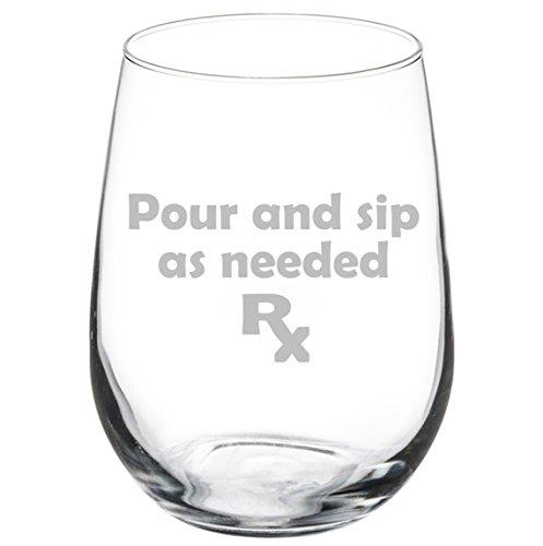 Wine Glass Goblet Funny Prescription Pour and Sip As Needed (17 oz - Prescription $20 Glasses
