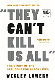 They Can't Kill Us All: The Story of the Struggle for Black L