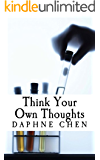 Think Your Own Thoughts (Putting My F In My Focus Fun & Freedom Book 1)