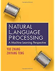 Natural Language Processing: A Machine Learning Perspective