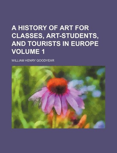 Download A history of art for classes, art-students, and tourists in Europe Volume 1 pdf