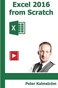 Excel 2016 from Scratch, black and white: Excel course with demos and exercises