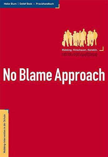 No Blame Approach - Mobbing-Intervention in der Schule - Praxishandbuch Taschenbuch – 27. Januar 2016 Heike Blum Detlef Beck fairaend 3000277552