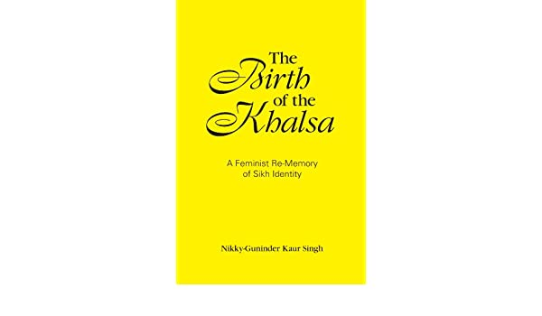 The Birth of the Khalsa: A Feminist Re-memory of Sikh Identity