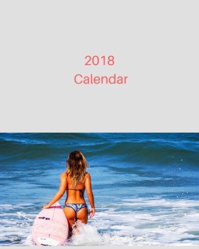 2018 Calendar: 12 Beautiful Bikini Girl, Monthly Calendar, Full Color, 24 Photos, 24 Pages, 8 x 10 in (2018 Calendars) (Volume 3)