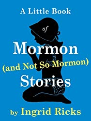 A Little Book of Mormon (and Not So Mormon) Stories