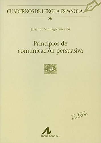 Descargar Libro Principios De Comunicación Persuasiva Javier De Santiago Guervós