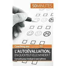 L'autoévaluation, en quoi peut-elle m'aider ?: Conseils Pour Évoluer À Son Rythme