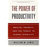 The Power of Productivity: Wealth, Poverty, and the Threat to Global Stability