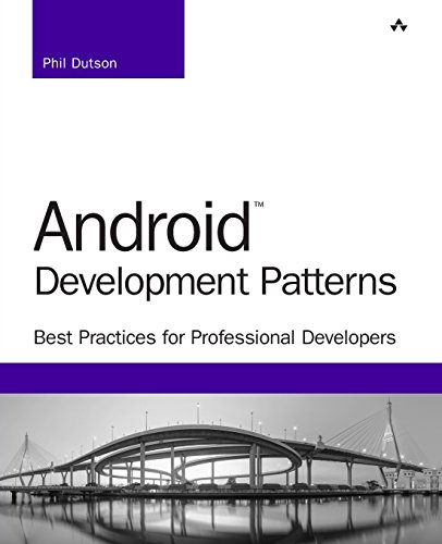 Android Development Patterns: Best Practices for Professional Developers (Developer's Library) (Android Testing Best Practices)