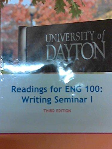 Readings for ENG 100: Writing Seminar 1, 3rd Edition, University of Dayton