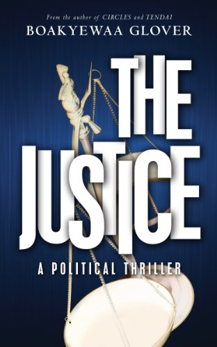 The Justice: God. Country. Family. by [Glover, Boakyewaa]