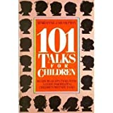 One Hundred One Talks for Children, Marianne J. Shampton, 0884945804