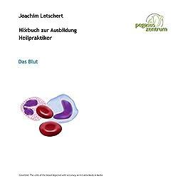 Hörbuch zur Ausbildung für Heilpraktiker: Das Blut und Lymphsystem