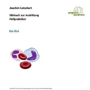 Hörbuch zur Ausbildung für Heilpraktiker: Das Blut und Lymphsystem Hörbuch