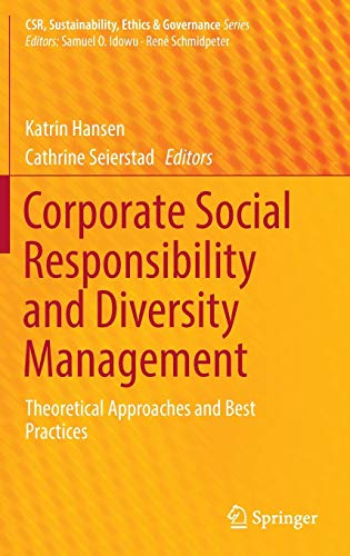 Corporate Social Responsibility and Diversity Management: Theoretical Approaches and Best Practices (CSR, Sustainability, Ethics & Governance) (Social Media Governance Best Practices)