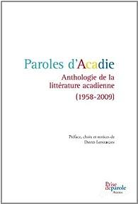 Paroles d'Acadie : Anthologie de la Litterature Acadienne (1958-2 par David Lonergan