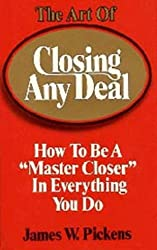 "The Art of Closing Any Deal: How to be a ""Master Closer"" in Everything You Do: How to Be a ""Master Closer"" in Everything You Do: How to Be a ""Master Closer"" in Everything You Do"