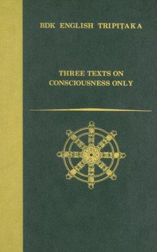 Three Texts on Consciousness Only (Bdk English Tripitaka Translation Series)