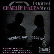 Always Say Goodbye by Charlie Haden (2008-05-21)
