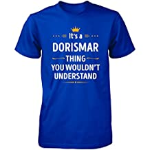 Its A Dorismar Thing You Wouldn't Understand Cool Gift - Unisex Tshirt