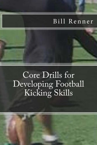 F.r.e.e Core Drills for Developing Football Kicking Skills R.A.R