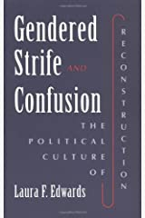 Gendered Strife and Confusion: The Political Culture of Reconstruction (Women in American History) Paperback