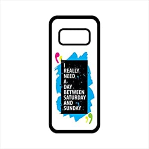 Fmstyles - Samsung Note 8 Mobile Case - I really need a day between sat and Sunday