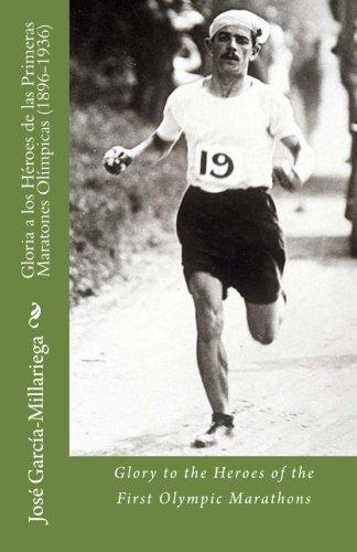 Descargar Libro Gloria A Los Héroes De Las Primeras Maratones Olímpicas : Glory To The Heroes Of The First Olympic Marathons José Manuel García-millariega