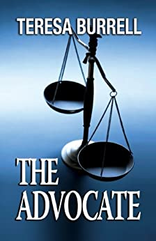 The Advocate (The Advocate Series Book 1) by [Burrell, Teresa]