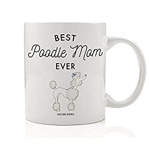 Best Poodle Mom Ever Coffee Mug Gift Idea Mother Mommy Loves Poodle PomPons Breed Adoption Dog Rescued Puppy Adopted Shelter Pet 11oz Ceramic Tea Cup Christmas Birthday Present by Digibuddha DM0480 6