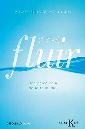 Fluir : Una Psicología De La Felicidad