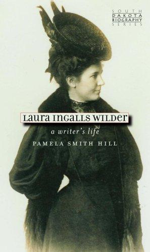 Laura Ingalls Wilder: A Writer's Life (South Dakota Biography Series)