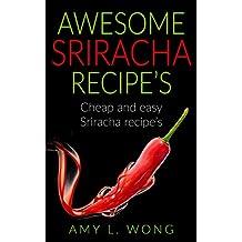 Awesome Srirachia Recipe's: Cheap and easy Sriracha recipie's