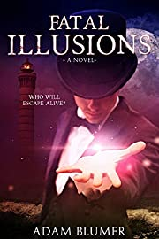 Fatal Illusions: A Novel (North Woods Chronicles Book 1)