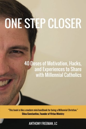 One Step Closer: 40 Doses of Motivation, Hacks, and Experiences  to Share with Millennial Catholics cover