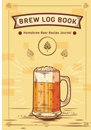Brew Log Book - Homebrew Beer Recipe Journal: Notebook : Grains & Ingredients, Brewing, Mash Schedule, Fermentation Schedule, Costs, Miscellaneous NotesBrew Log Studios by Smart Brew Log