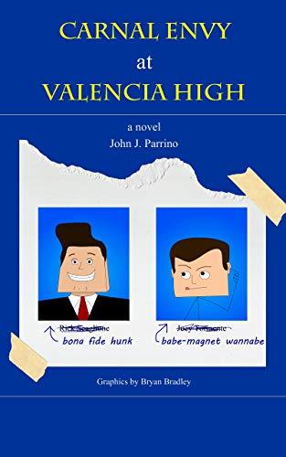 Carnal Envy at Valencia High by [Parrino, John J.]
