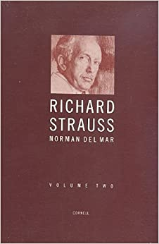 Richard Strauss : A Critical Commentary on His Life and Works (Vol. II) by Norman Del Mar (1986)