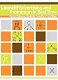 Launch! Advertising and Promotion in Real Time, Solomon and Solomon, Michael R., 0982043023