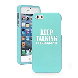 Apple iPhone 6 6s Snap On 2 Piece Rubber Hard Case Cover Keep Talking I'm Diagnosing You Nurse Doctor (Light Blue)