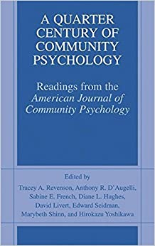 Book A Quarter Century of Community Psychology: Readings from the American Journal of Community Psychology (2002-07-31)