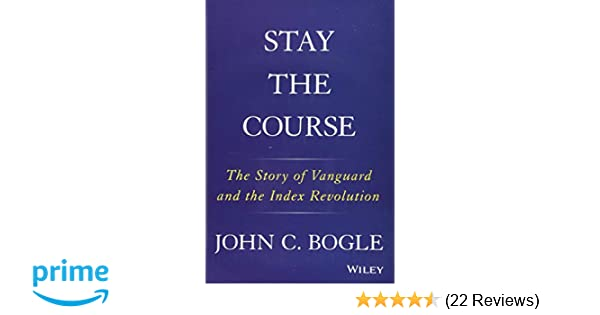 Stay the Course: The Story of Vanguard and the Index