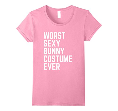 Female Bunny Costumes (Womens Worst Sexy Bunny Costume Ever Funny Halloween Tshirt Medium Pink)