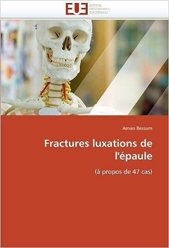 Book Fractures luxations de l'??paule: (?? propos de 47 cas) by Aman Bessam (2011-04-14)