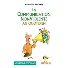 COMMUNICATION NON VIOLENTE AU QUOTIDIEN (LA)