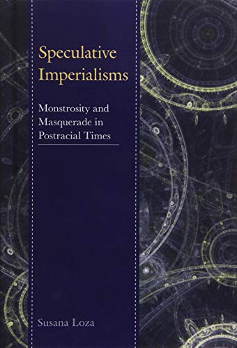Read Speculative Imperialisms: Monstrosity and Masquerade in Postracial Times EPUB